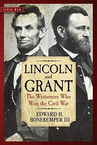 9781439286135: Lincoln and Grant: The Westerners Who Won The Civil War