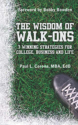 9781439286449: The Wisdom of Walk-Ons: 7 Winning Strategies for College, Business and Life