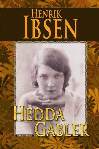 Hedda Gabler: Ibsen, Henrik