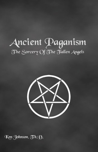 9781439297704: Ancient Paganism: The Sorcery of the Fallen Angels