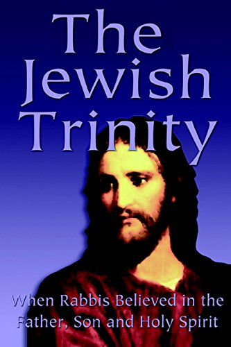 9781439298206: The Jewish Trinity: When Rabbis Believed In The Father, Son And Holy Spirit