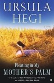 Floating in My Mother's Palm: Hegi, Ursula