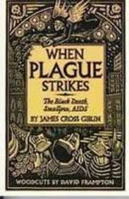 When Plague Strikes: The Black Death, Smallpox, AIDS (1439502412) by Giblin, James Cross; Frampton, David