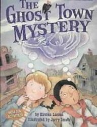 The Ghost Town Mystery (Social Studies Connects): Kirsten Larsen, Jerry