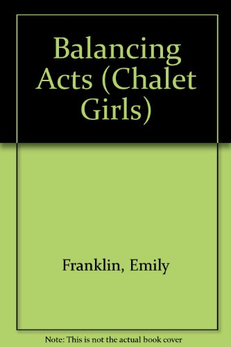 Balancing Acts (Chalet Girls): Franklin, Emily