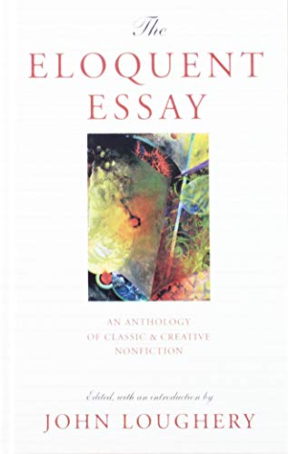 9781439503034: The Eloquent Essay: An Anthology of Classic & Creative Nonfiction