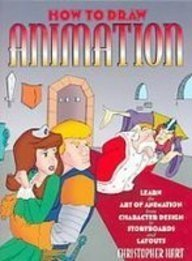 9781439503379: How to Draw Animation: Learn the Art of Animation from Character Design to Storyboards and Layouts