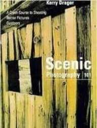 9781439503553: Scenic Photography 101: A Crash Course in Shooting Better Pictures Outdoors