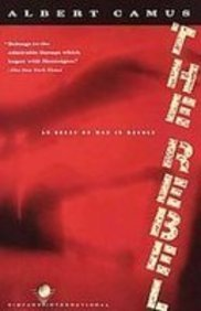 9781439505571: The Rebel: An Essay on Man in Revolt