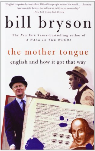 9781439505854: The Mother Tongue: English & How It Got That Way