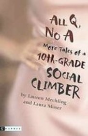 9781439506110: All Q, No a: More Tales of a 10th-grade Social Climber