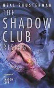 The Shadow Club Rising: Neal Shusterman