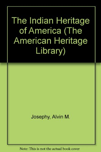 9781439506813: The Indian Heritage of America (The American Heritage Library)
