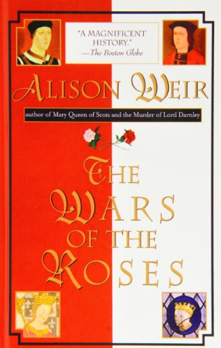 The Wars of the Roses (1439506906) by Alison Weir