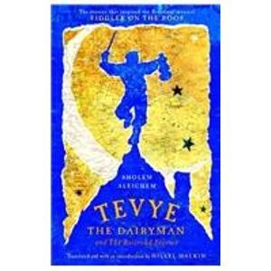 Tevye the Dairyman and the Railroad Stories: Sholem Aleichem