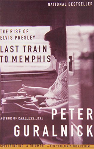 9781439508626: Last Train to Memphis: The Rise of Elvis Presley