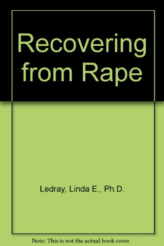 9781439508794: Recovering from Rape