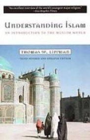 Understanding Islam: An Introduction to the Muslim World: Lippman, Thomas W.
