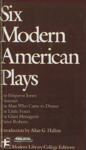 Six Modern American Plays: The Emperor Jones / Winterset / The Man Who Came to Dinner &#...