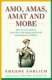 9781439510360: Amo, Amas, Amat and More: How to Use Latin to Your Own Advantage and to the Astonishment of Others