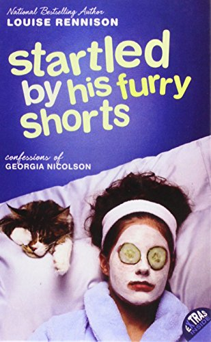 Startled by His Furry Shorts (Confessions of Georgia Nicolson): Louise Rennison