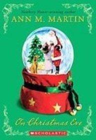 On Christmas Eve: Martin, Ann M.