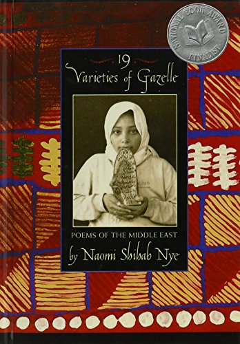 19 Varieties of Gazelle: Poems of the Middle East: Naomi Shihab Nye