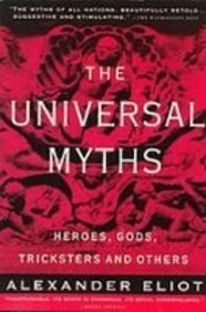 9781439513330: The Universal Myths: Heroes, Gods, Tricksters and Others