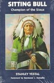 Sitting Bull: Champion of the Sioux : a Biography (Civiiization of the American Indian): Vestal, ...