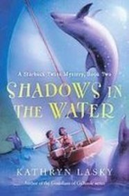 Shadows in the Water: A Starbuck Twins Mystery (Starbuck Twins Mysteries): Lasky, Kathryn