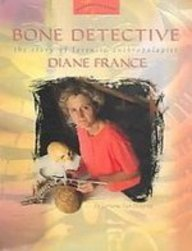 9781439518038: Bone Detective: The Story of Forensic Anthropologist Diane France (Women's Adventures in Science)