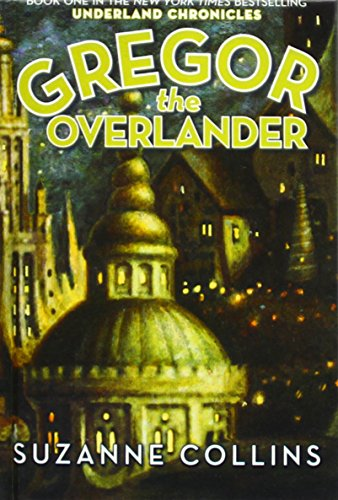 Gregor the Overlander (Underland Chronicles): Collins, Suzanne