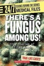 There's a Fungus Among Us!: True Stories: John DiConsiglio