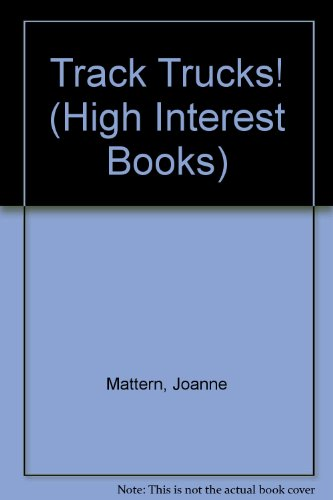Track Trucks! (High Interest Books) (1439525889) by Mattern, Joanne