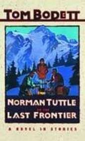 Norman Tuttle on the Last Frontier (Tom Bodett Adventure Series) (1439526680) by Bodett, Tom