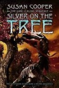 Silver on the Tree (The Dark Is Rising Sequence): Cooper, Susan