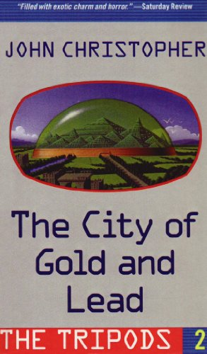 The City of Gold and Lead (Tripods): John Christopher, Joe