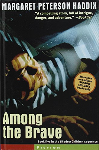 Among the Brave (Shadow Children): Margaret Peterson Haddix