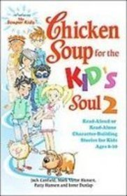 9781439530474: Chicken Soup for the Kid's Soul 2: Read-aloud or Read-alone Character-building Stories for Kids Ages 6-10 (Chicken Soup for the Soul)