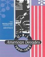 Uxl American Decades Cumulative Indexs 1900-1999: Includes Indexes for the Complete Ten-volume Set