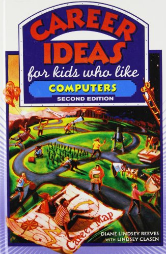 Career Ideas for Kids Who Like Computers: Reeves, Diane Lindsey