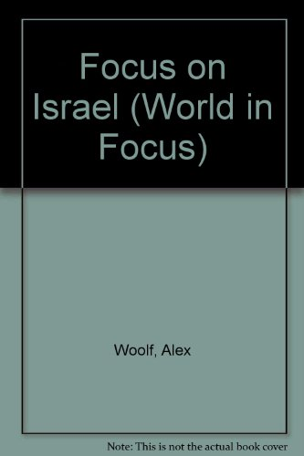 Focus on Israel (World in Focus): Alex Woolf