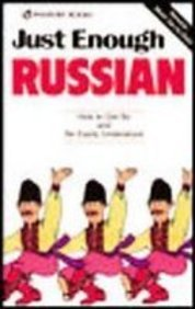 9781439535745: Just Enough Russian: How to Get by and Be Easily Understood