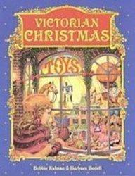 9781439535776: Victorian Christmas (Historic Communities: a Bobbie Kalman Series)