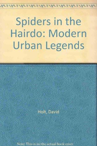 Spiders in the Hairdo: Modern Urban Legends: Holt, David; Mooney, Bill
