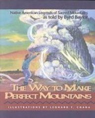 9781439536414: The Way to Make Perfect Mountains: Native American Legends of Sacred Mountains