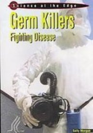 9781439538494: Germ Killers: Fighting Disease (Science at the Edge)