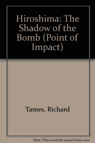 9781439539965: Hiroshima: The Shadow of the Bomb (Point of Impact)