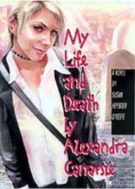 My Life and Death by Alexandra Canarsie (1439544492) by O'Keefe, Susan Heyboer