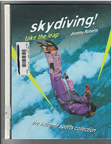 9781439544662: Skydiving!: Take the Leap (Extreme Sports)
